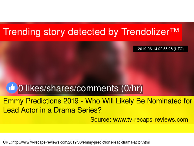 Emmy Predictions 2019 - Who Will Likely Be Nominated for Lead Actor